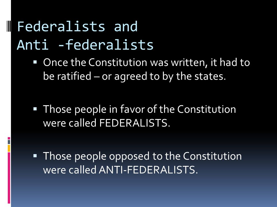 Federalists and Anti -federalists