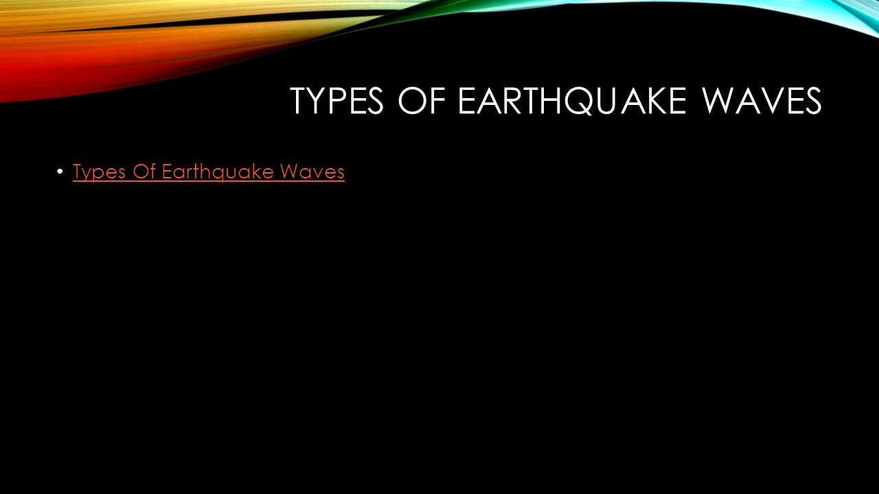 Types of earthquake waves