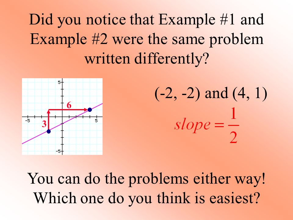 You can do the problems either way! Which one do you think is easiest