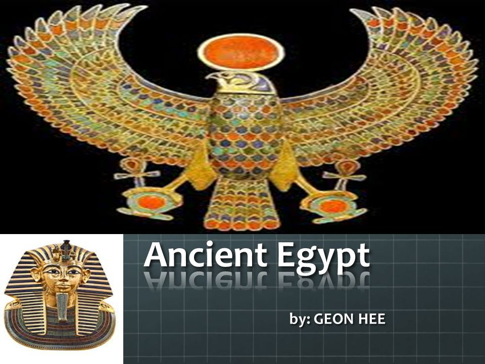 Ancient Egypt by: GEON HEE