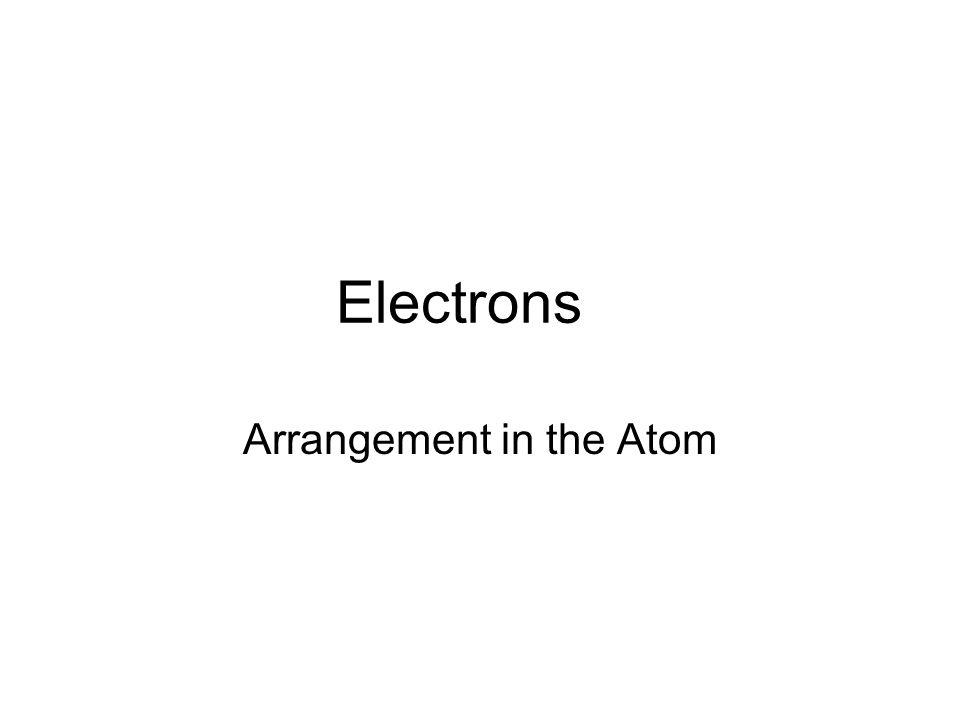 Arrangement in the Atom