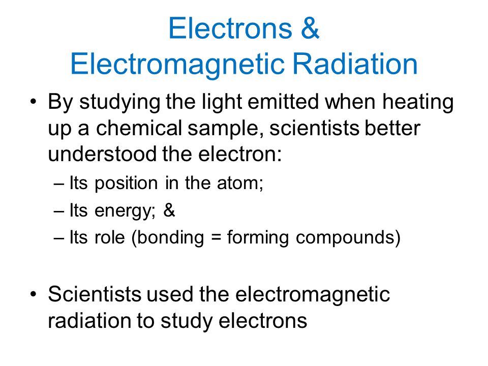 Electrons & Electromagnetic Radiation