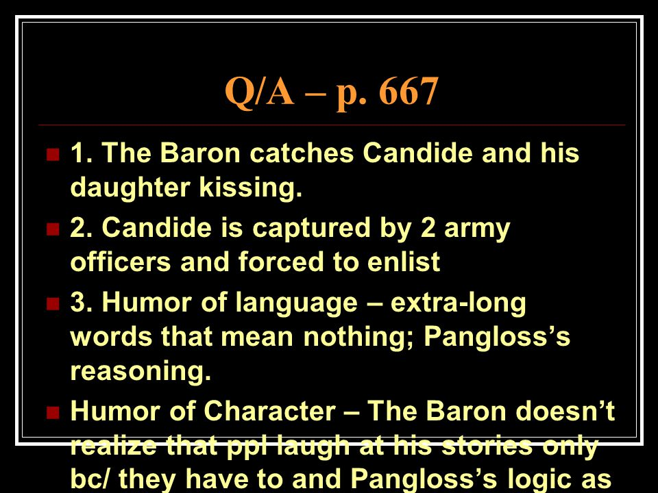 Q/A – p. 667 1. The Baron catches Candide and his daughter kissing.