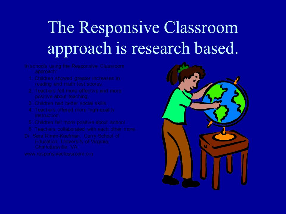 The Responsive Classroom approach is research based.