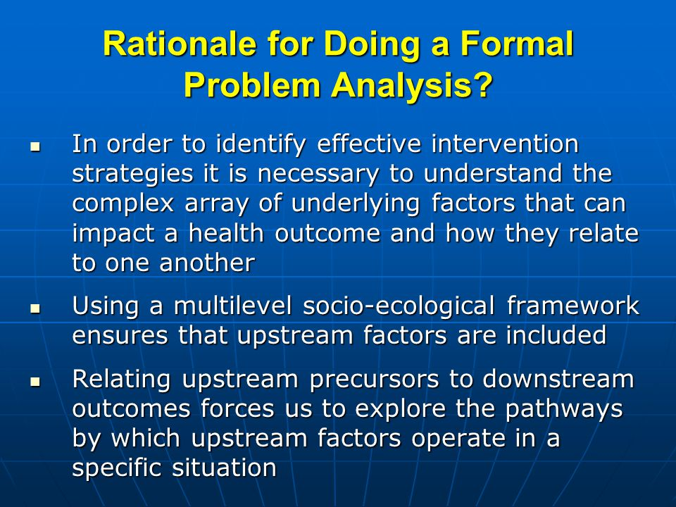Rationale for Doing a Formal Problem Analysis