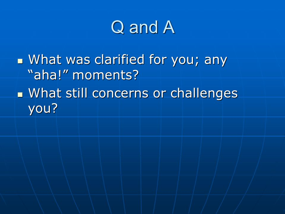 Q and A What was clarified for you; any aha! moments