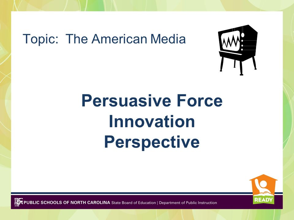 Persuasive Force Innovation Perspective