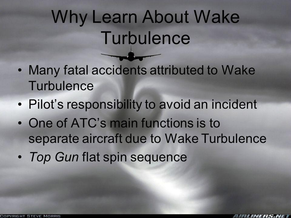Why Learn About Wake Turbulence