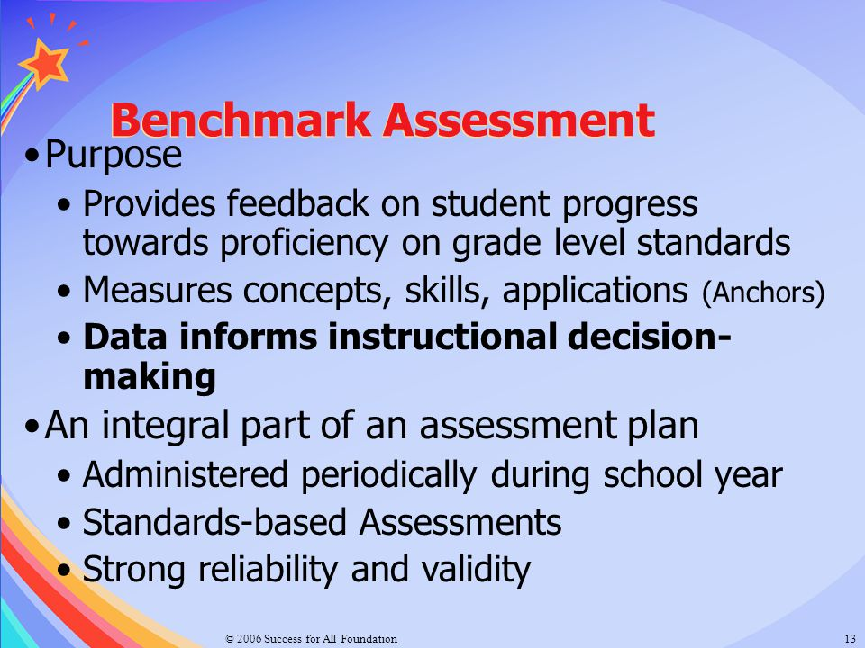 Benchmark Assessment Purpose An integral part of an assessment plan