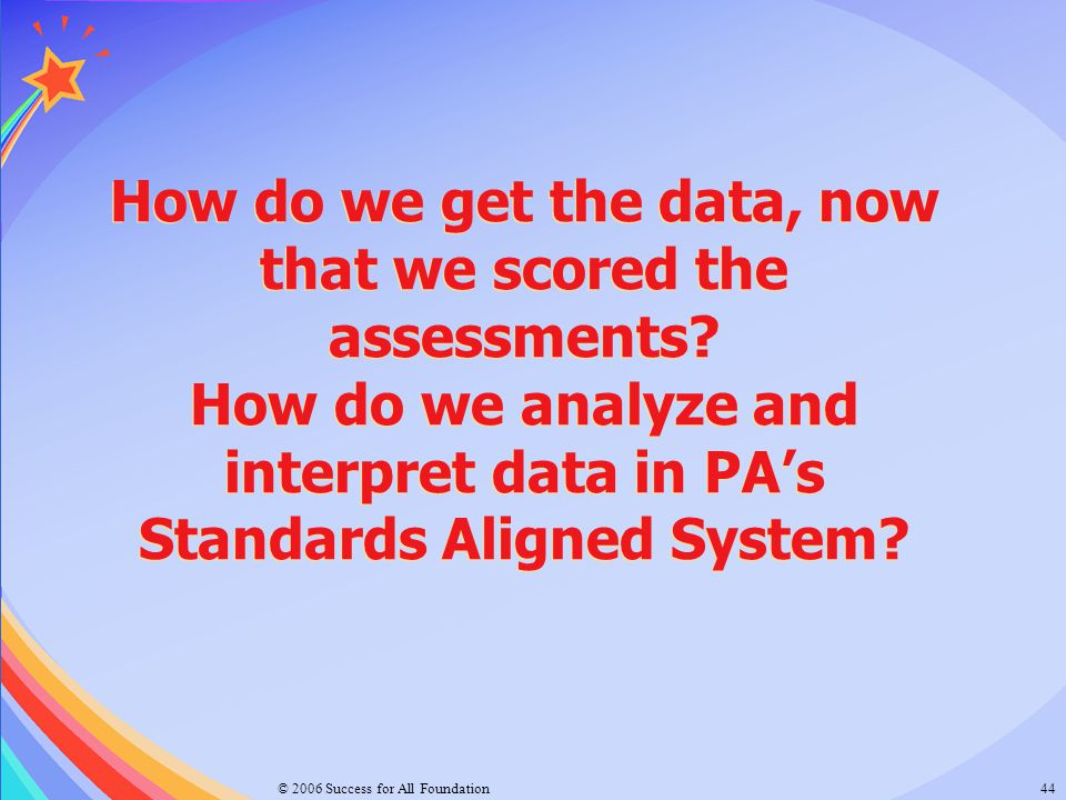 How do we get the data, now that we scored the assessments