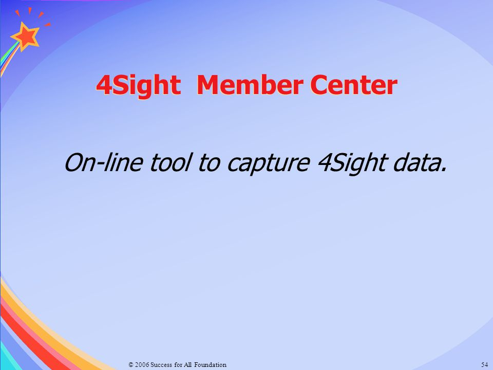 On-line tool to capture 4Sight data.