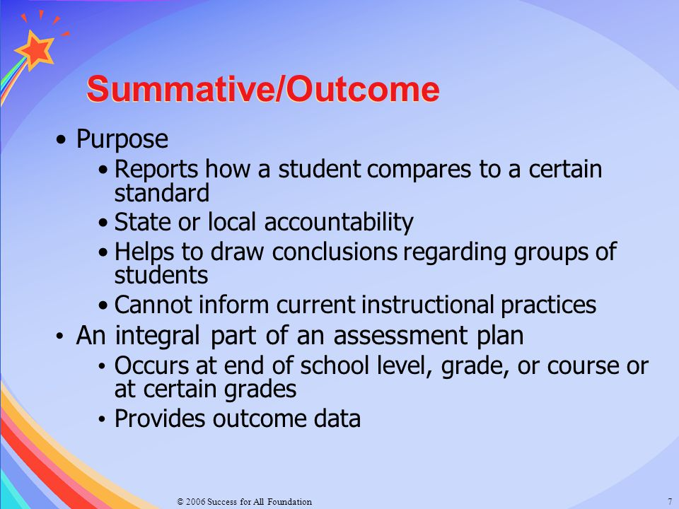 Summative/Outcome Purpose An integral part of an assessment plan