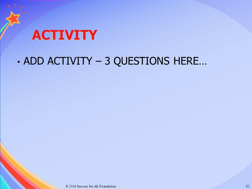 ACTIVITY ADD ACTIVITY – 3 QUESTIONS HERE…