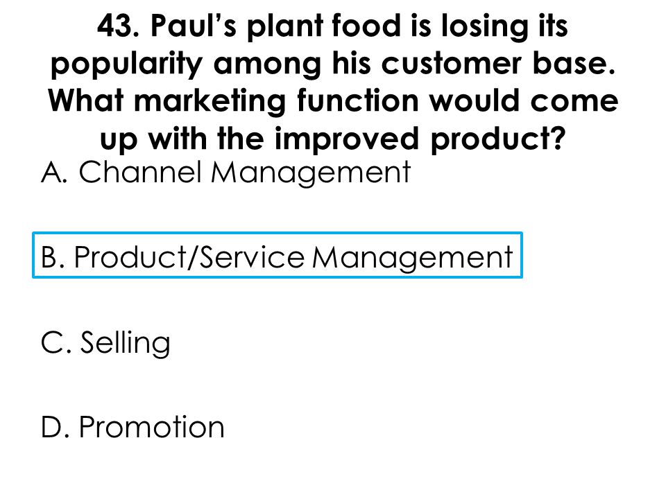 43. Paul's plant food is losing its popularity among his customer base