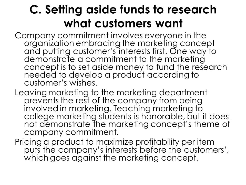 C. Setting aside funds to research what customers want