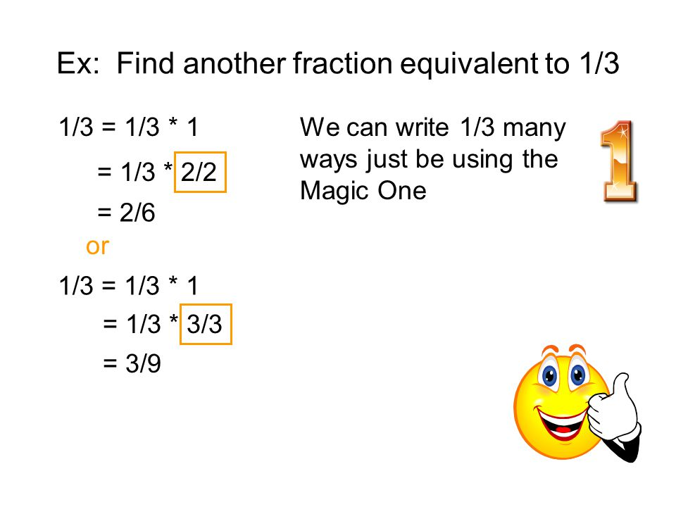 Ex: Find another fraction equivalent to 1/3