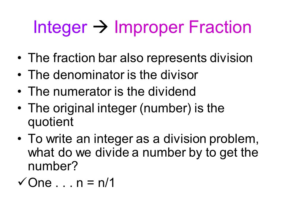 Integer  Improper Fraction