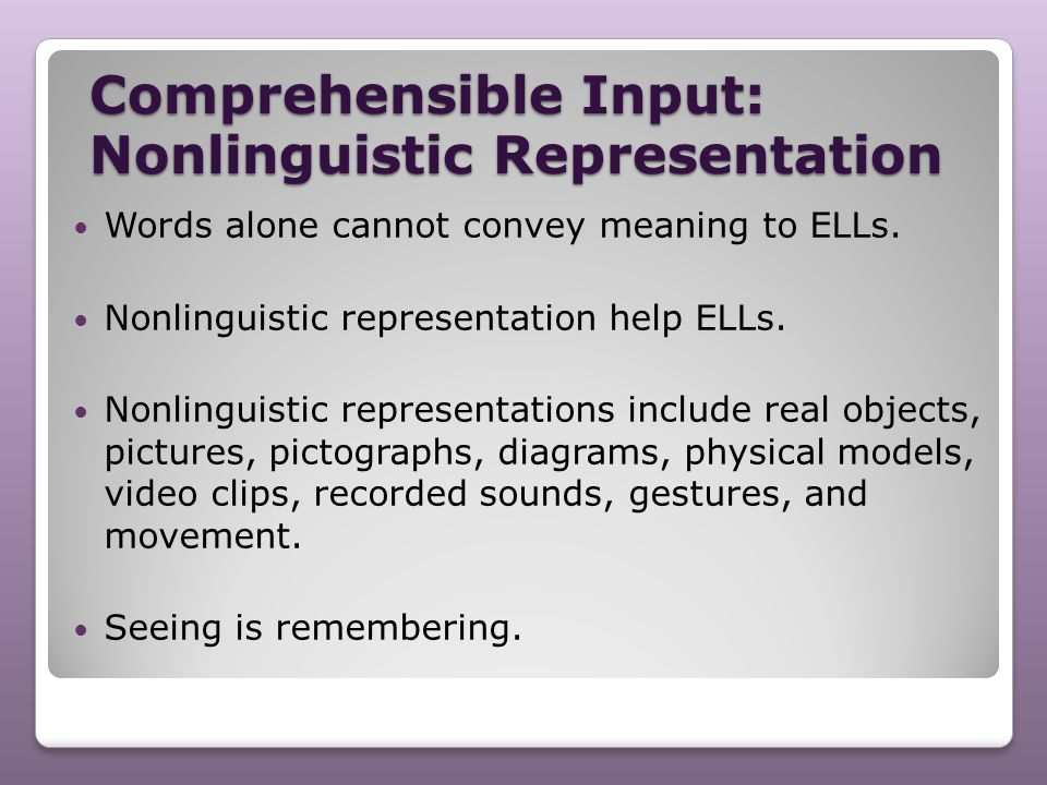 Comprehensible Input: Nonlinguistic Representation
