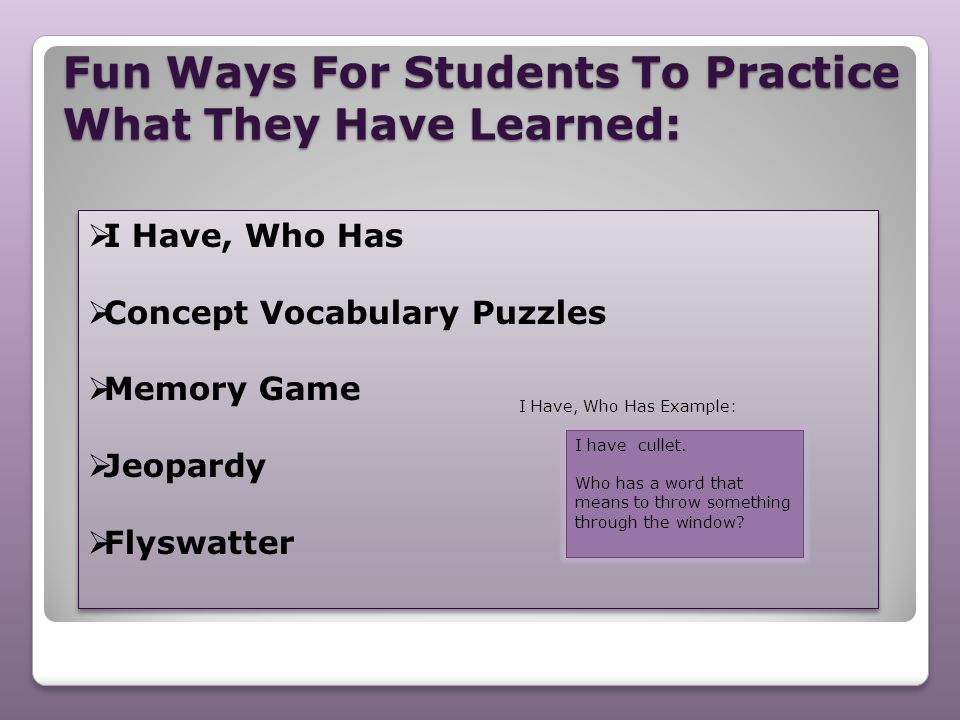 Fun Ways For Students To Practice What They Have Learned: