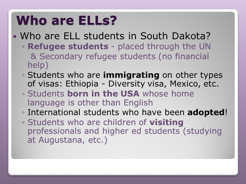 Who are ELLs Who are ELL students in South Dakota