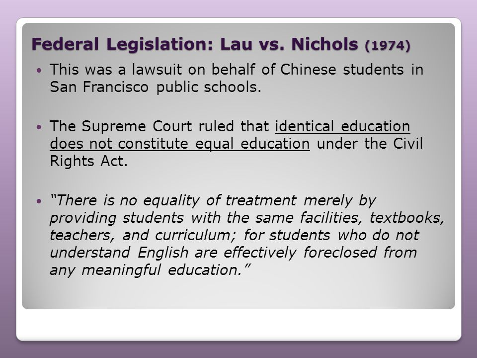 Federal Legislation: Lau vs. Nichols (1974)