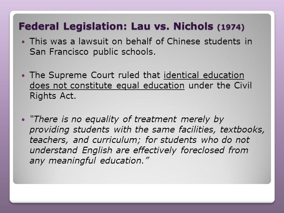 Federal Legislation: Lau vs. Nichols (1974)