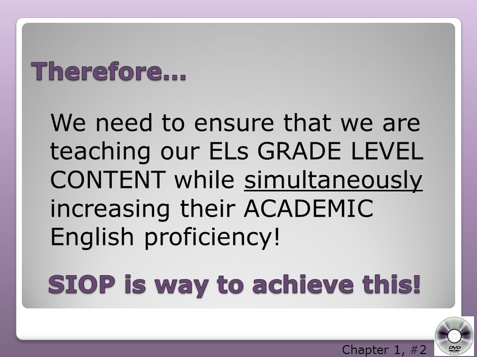SIOP is way to achieve this!