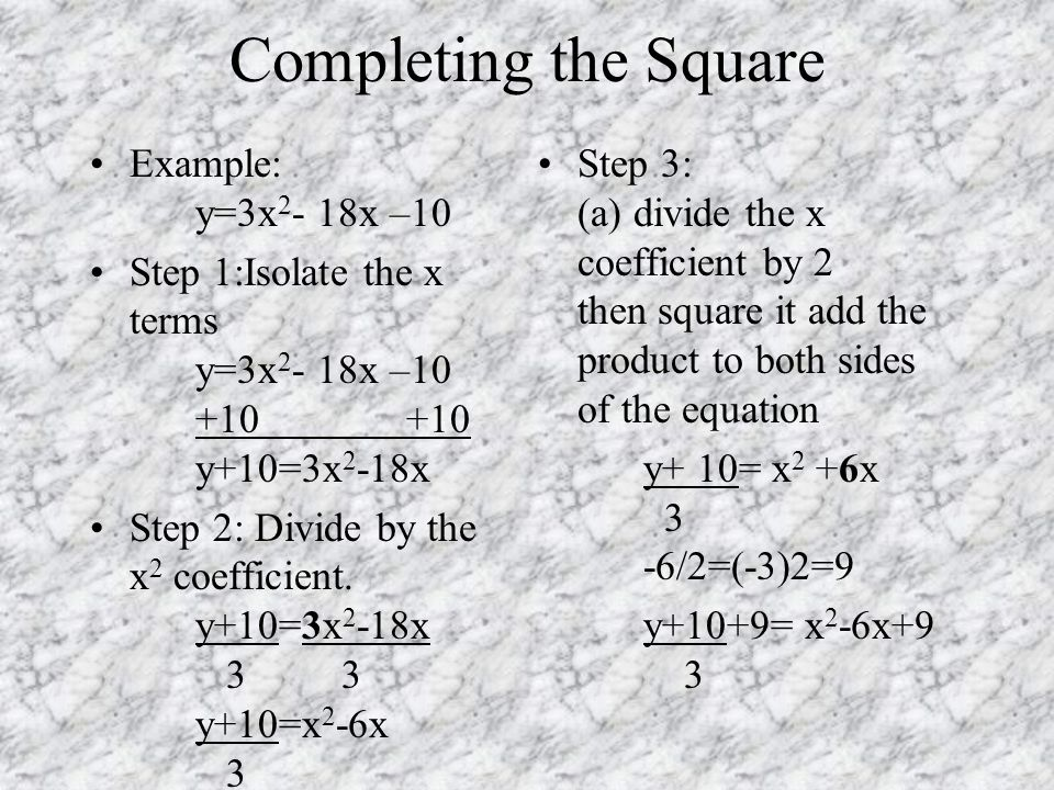 Completing the Square Example: y=3x2- 18x –10