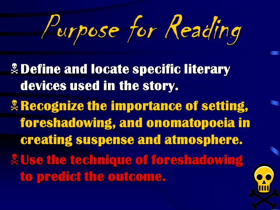 Purpose for Reading Define and locate specific literary devices used in the story.