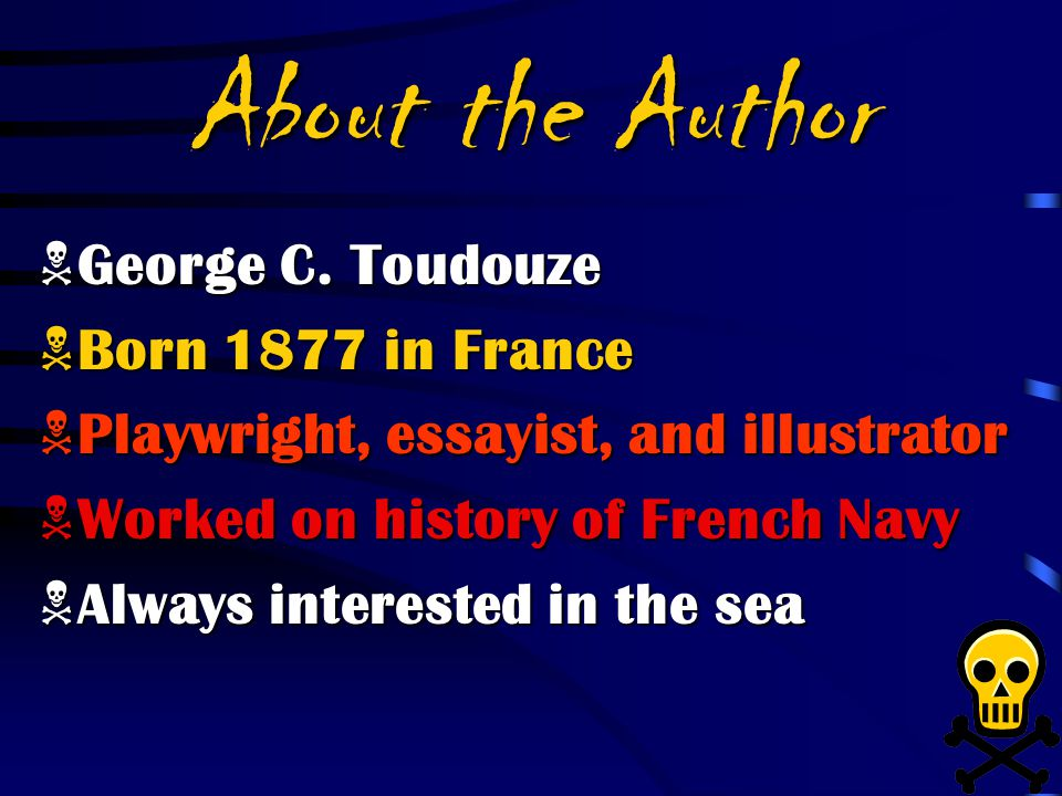 About the Author George C. Toudouze Born 1877 in France