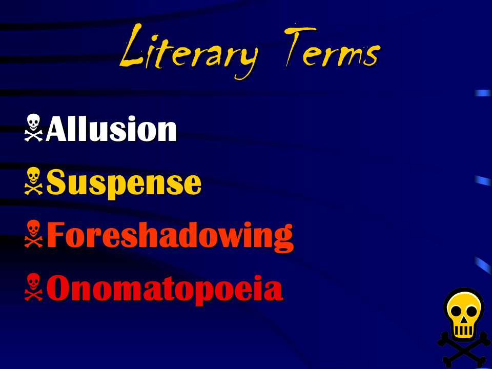 Literary Terms Allusion Suspense Foreshadowing Onomatopoeia