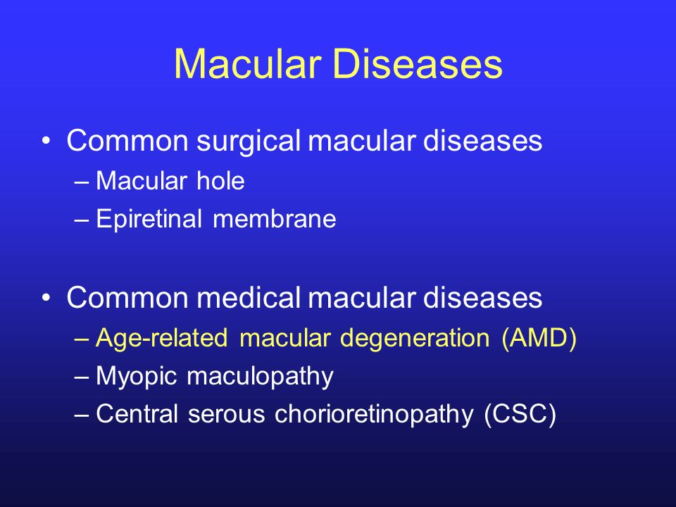 Macular Diseases Common surgical macular diseases