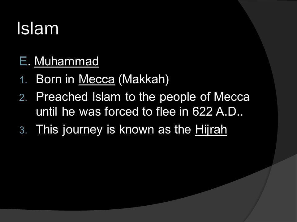 Islam E. Muhammad Born in Mecca (Makkah)
