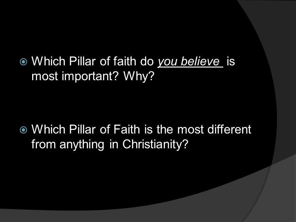 Which Pillar of faith do you believe is most important Why