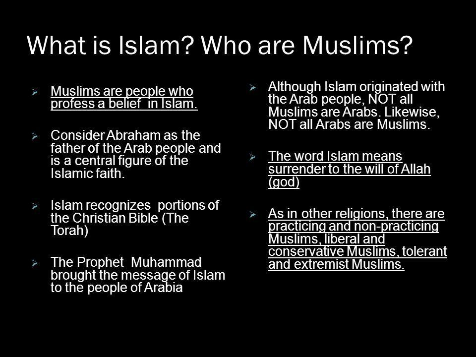 What is Islam Who are Muslims