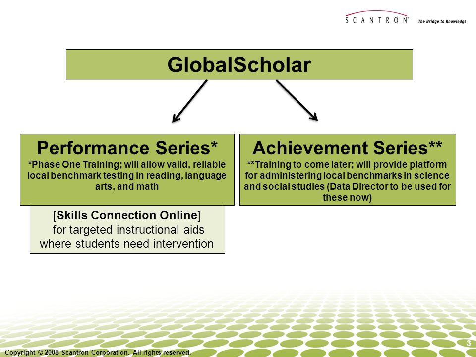 GlobalScholar Performance Series* Achievement Series**
