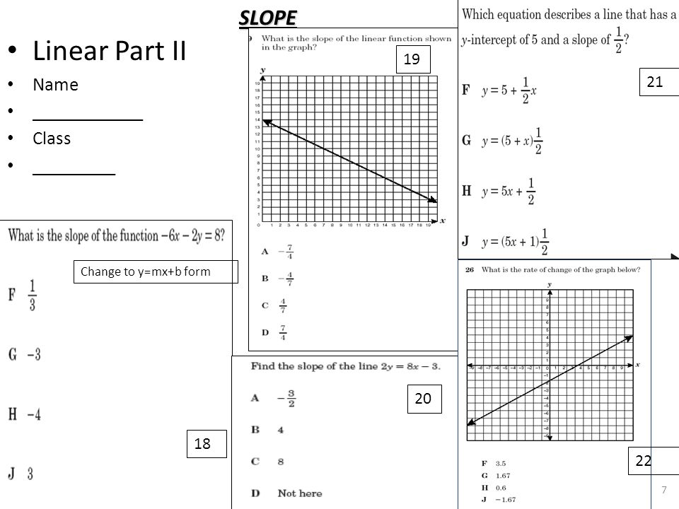 Linear Part II SLOPE Name ____________ Class _________ 19 21 20 18 22