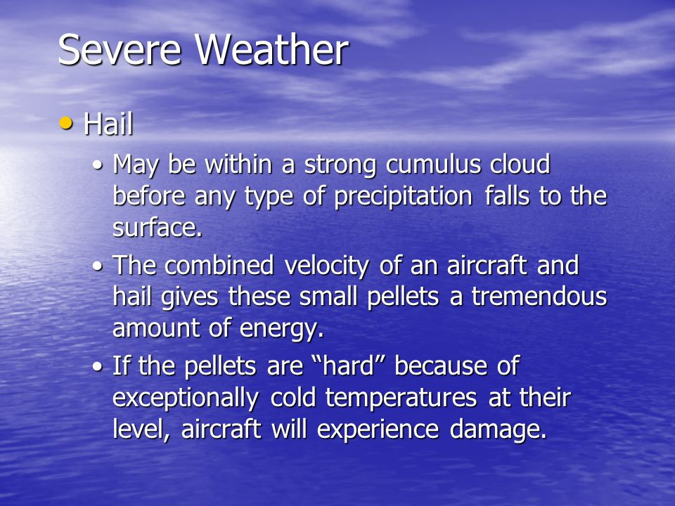 Severe Weather Hail. May be within a strong cumulus cloud before any type of precipitation falls to the surface.