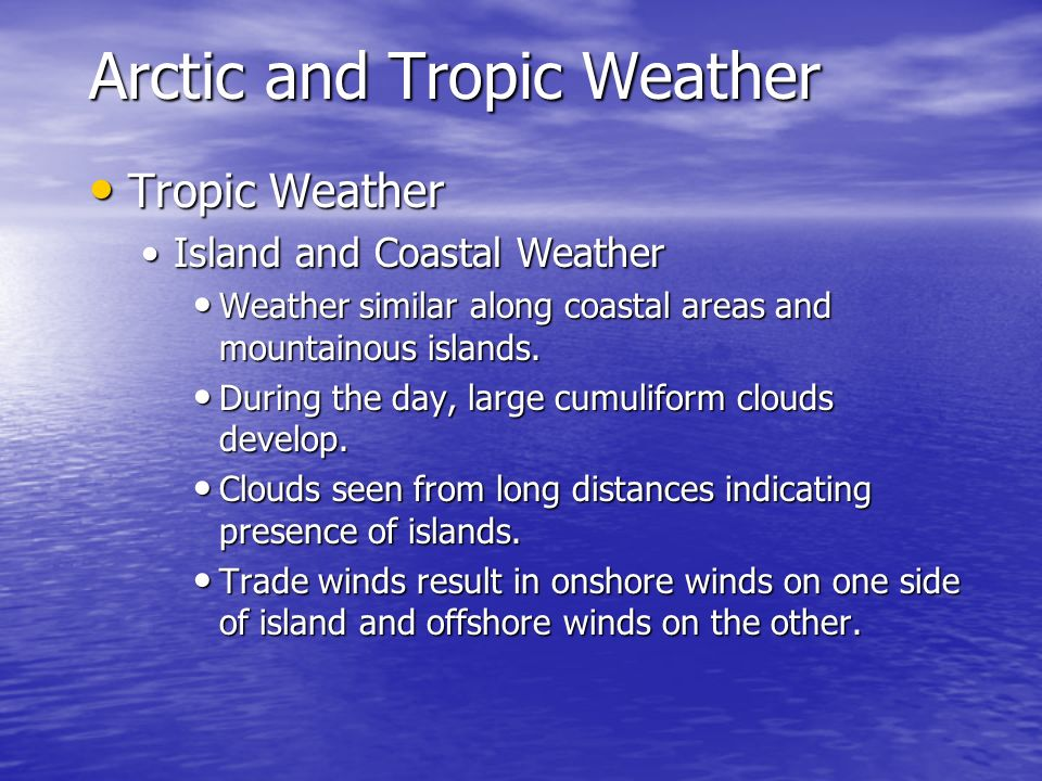 Arctic and Tropic Weather