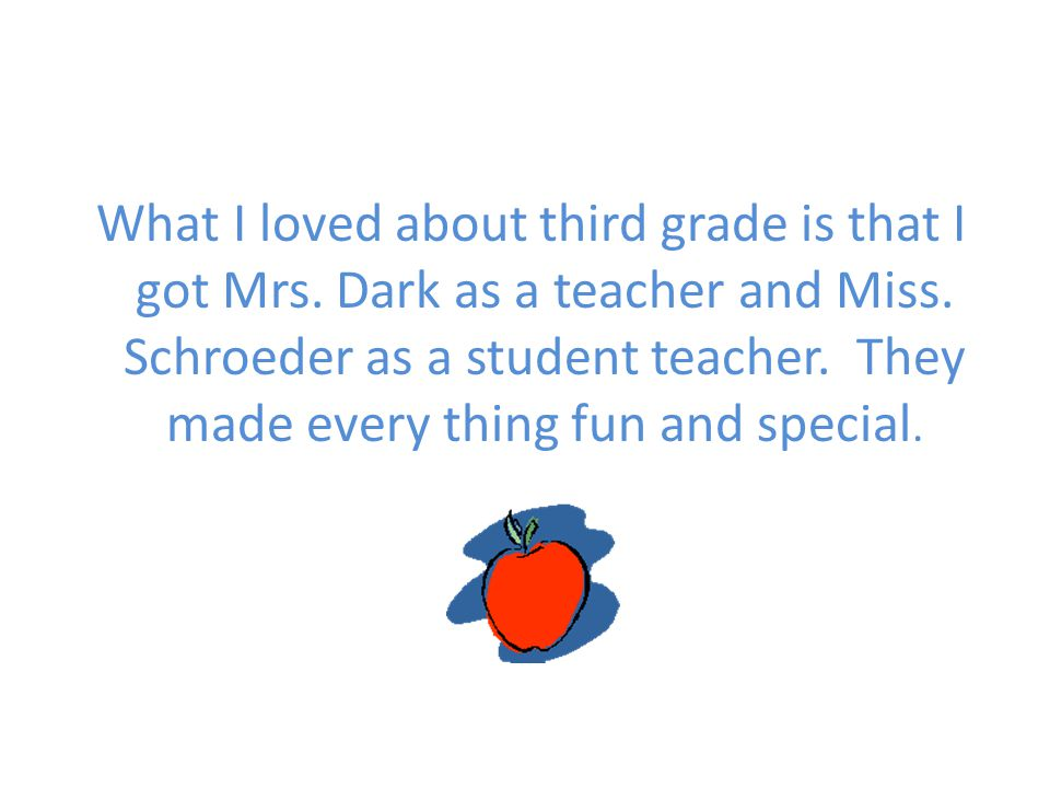 What I loved about third grade is that I got Mrs