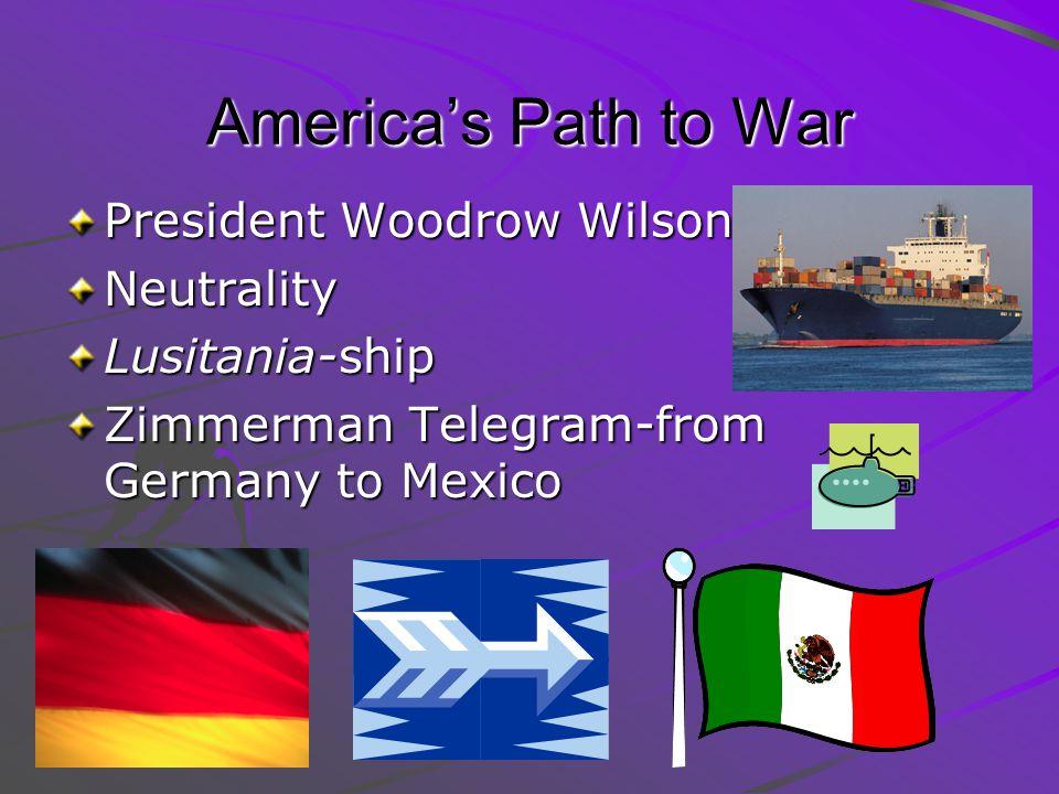 America's Path to War President Woodrow Wilson Neutrality