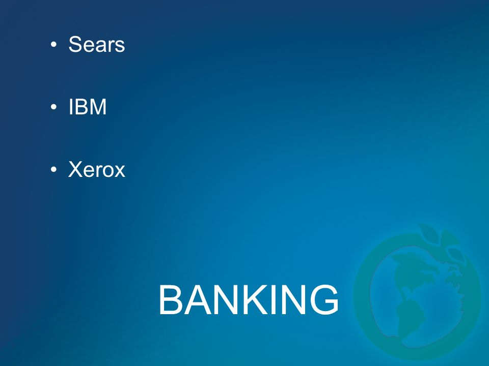 Sears IBM Xerox BANKING