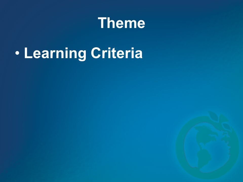 Theme Learning Criteria
