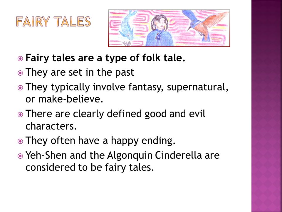 Fairy Tales Fairy tales are a type of folk tale.