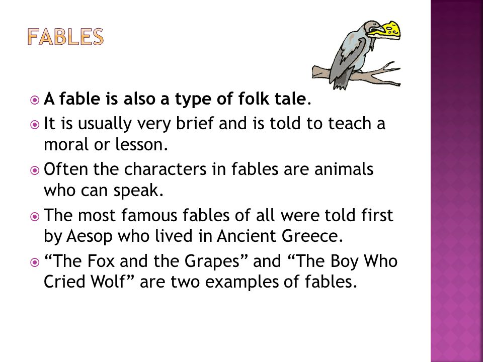 Fables A fable is also a type of folk tale.