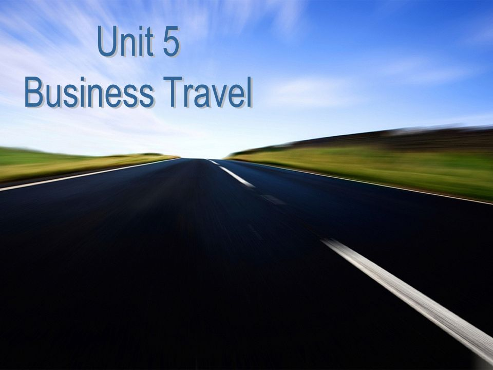 Unit 5 Business Travel