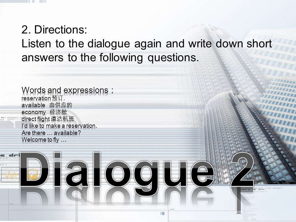 2. Directions: Listen to the dialogue again and write down short answers to the following questions.