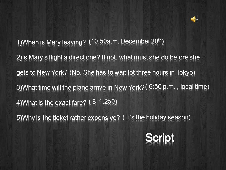 Script 1)When is Mary leaving (10:50a.m. December 20th)