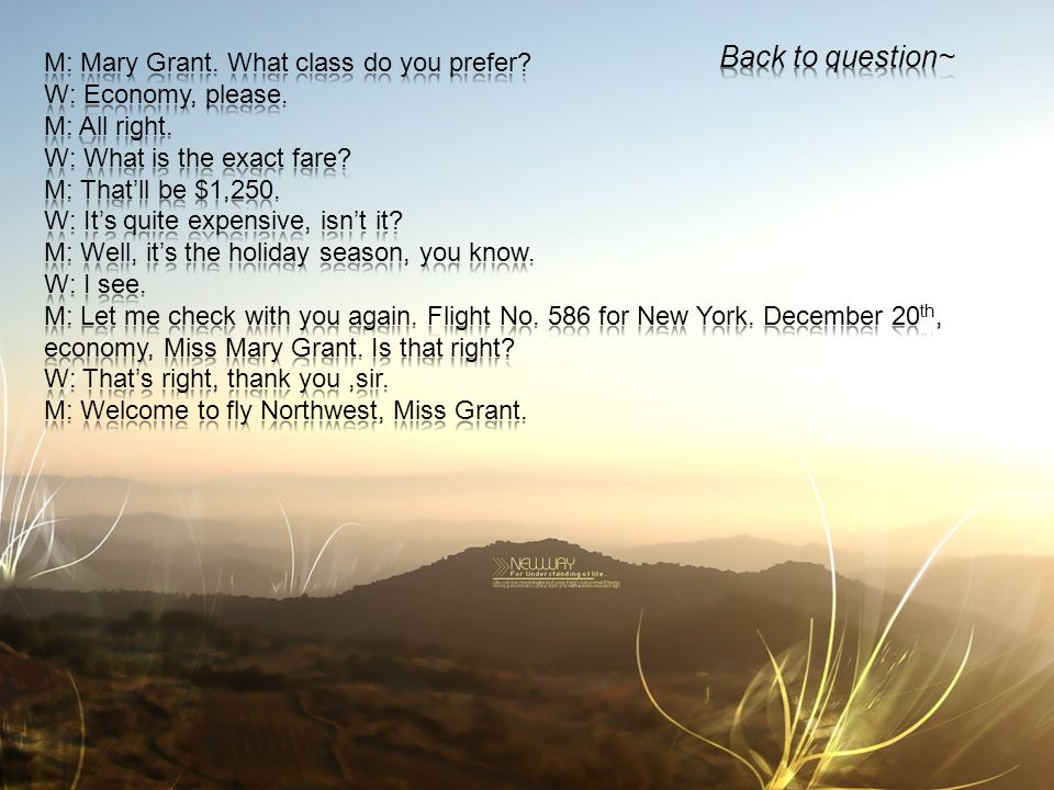 Back to question~ M: Mary Grant. What class do you prefer