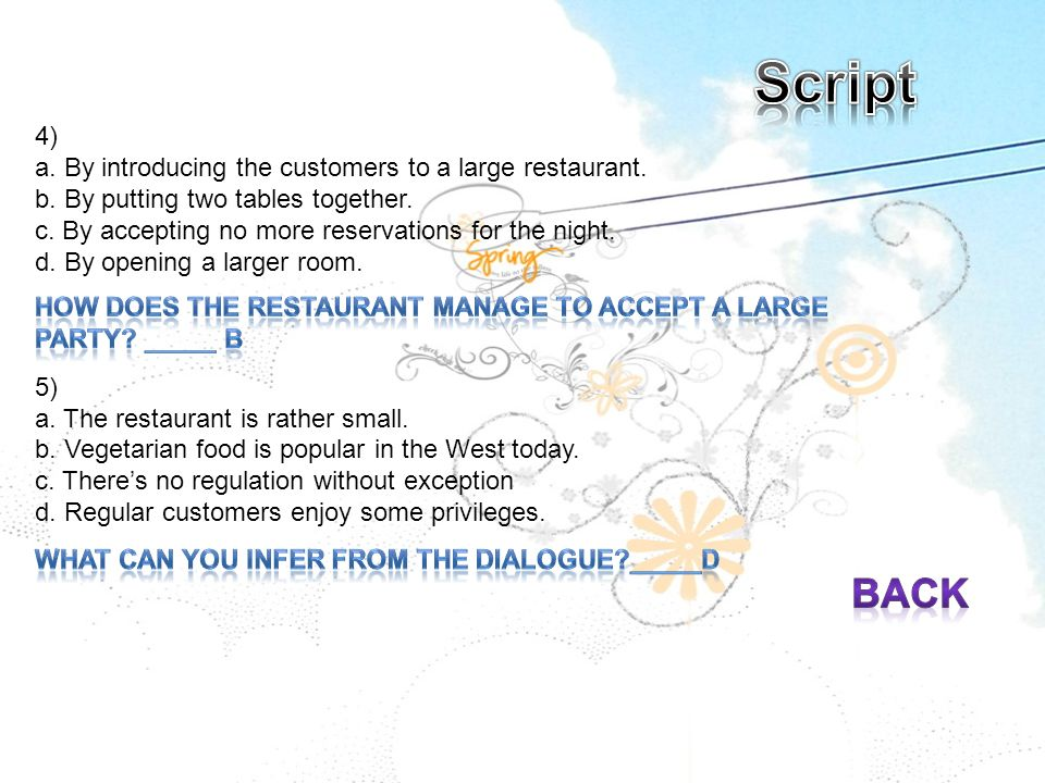 Script back 4) a. By introducing the customers to a large restaurant.